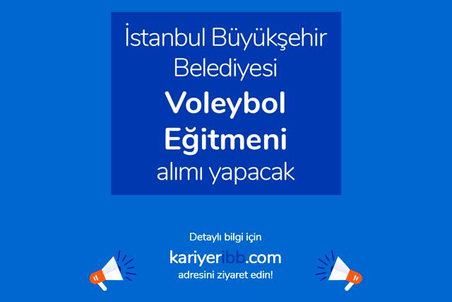 İstanbul Büyükşehir Belediyesi iştiraki Spor A.Ş. voleybol eğitmeni alımı yapacak. Detaylar kariyeribb.com'da!