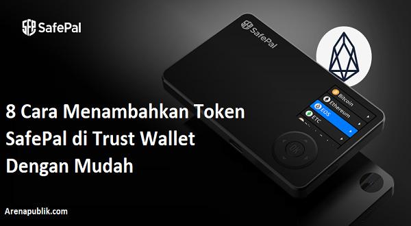 Menambahkan Token SafePal di Trust Wal