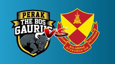 Live Streaming Perak vs Selangor Liga Super 10 Julai 2019