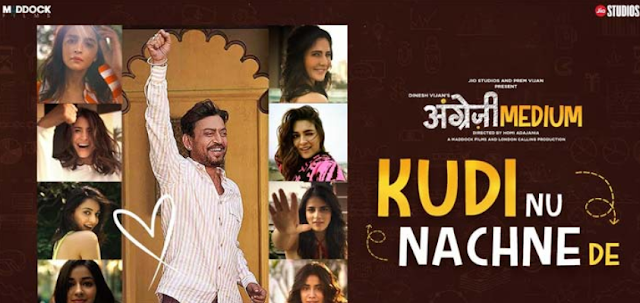 KUDI NU NACHNE DE LYRICS – ANGREZI MEDIUM 2020