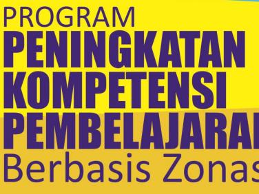Gambaran Umum dam Modul Program Peningkatan Kompetensi Pembelajaran (PKP) Berbasis Zonasi
