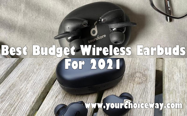 Best Budget Wireless Earbuds For 2021 - Your Choice Way