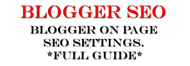 Free Blogger On-Page SEO Settings 2020 [Ultimate Guide]