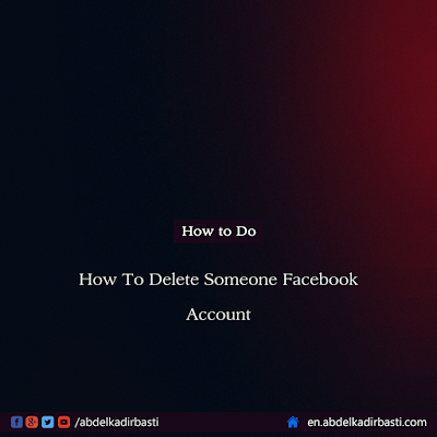 How To Delete Someone Facebook Account