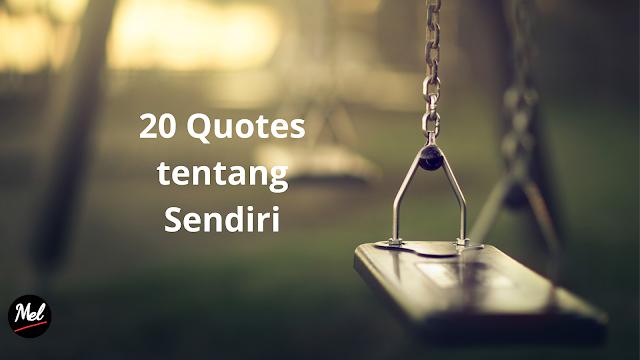 20 Quotes tentang Sendiri