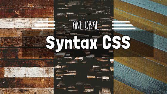 Aturan Penulisan Kode atau Syntax CSS