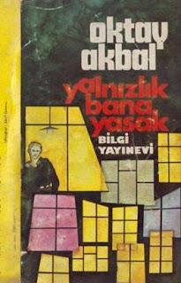 Oktay Akbal - Yalnızlık Yasak Bana