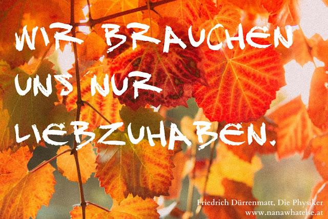 Zitat des Tages Friedrich Dürrenmatt auf www.nanawhatelse.at