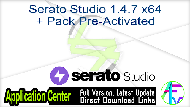 Serato Studio 1.4.7 x64 + Pack Pre-Activated
