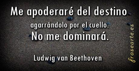 Frases para dominar el destino –  Beethoven