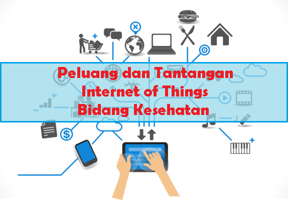 Peluang Internet of Things Bidang Kesehatan