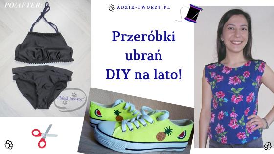 13 przeróbek ubrań DIY na lato!