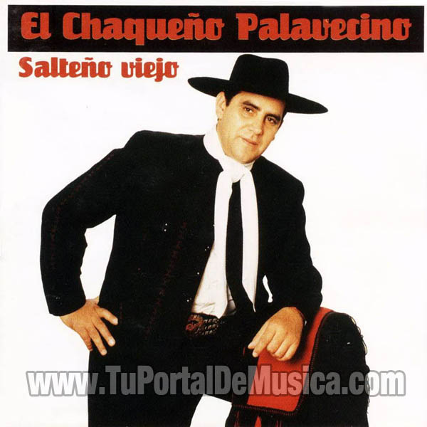 El Chaqueño Palavecino - Salteño Viejo (1997)