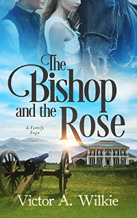 The Bishop and the Rose: A Family Saga by Victor A. Wilkie book promotion