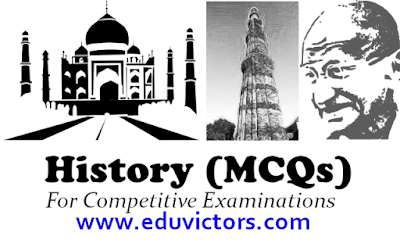 History MCQs For Competitive Examinations (#historyQuiz)(#eduvictors)