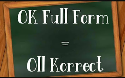 Ok Full Form | What is the Full Form Of Ok