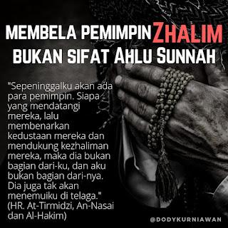 Membela Pemimpin Zhalim Bukan Sifat Ahlu Sunnah - Qoutes - Kajian Medina