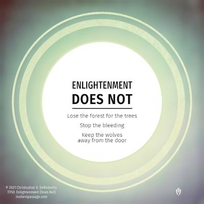Tendril 950 - Enlightenment (Does Not) Copyright 2021 Christopher V. DeRobertis. All rights reserved. insilentpassage.com