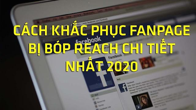 Chia Sẻ Cách Khắc Phục Fanpage Bị Bóp Reach, Bóp Tương Tác Chi Tiết Nhất năm 2020