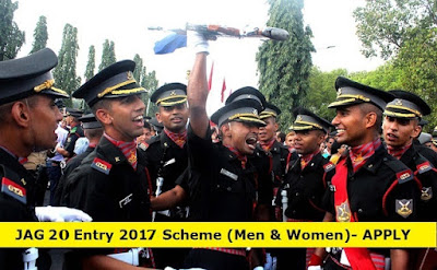 [APPLY NOW] JAG 20 Entry 2017 - 2018 (Men & Women) - Indian Army lawyer Recruitment
