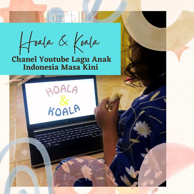 Hoala & Koala Chanel Youtube Lagu Anak Indonesia