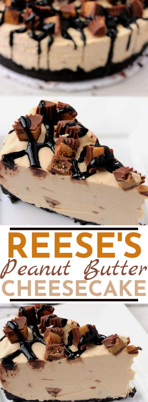 No Bake Reese's Peanut Butter Cheesecake #cake #desserts #nobake #cheesecake #peanutbutter