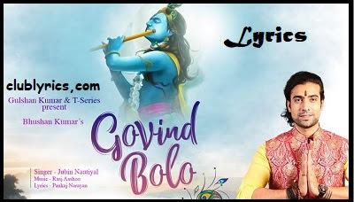 Govind Bolo Lyrics | Jubin | Govind Bolo Hari Gopal Bolo