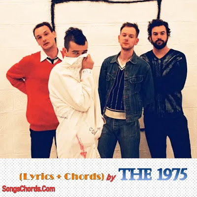 Song Lyrics and Chords by The 1975