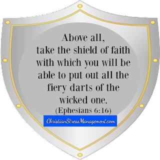 Above all take the shield of faith with which you will be able to put out all the fiery darts of the wicked one. (Ephesians 6:16)