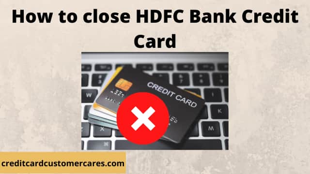 How To Close HDFC Bank Credit Card