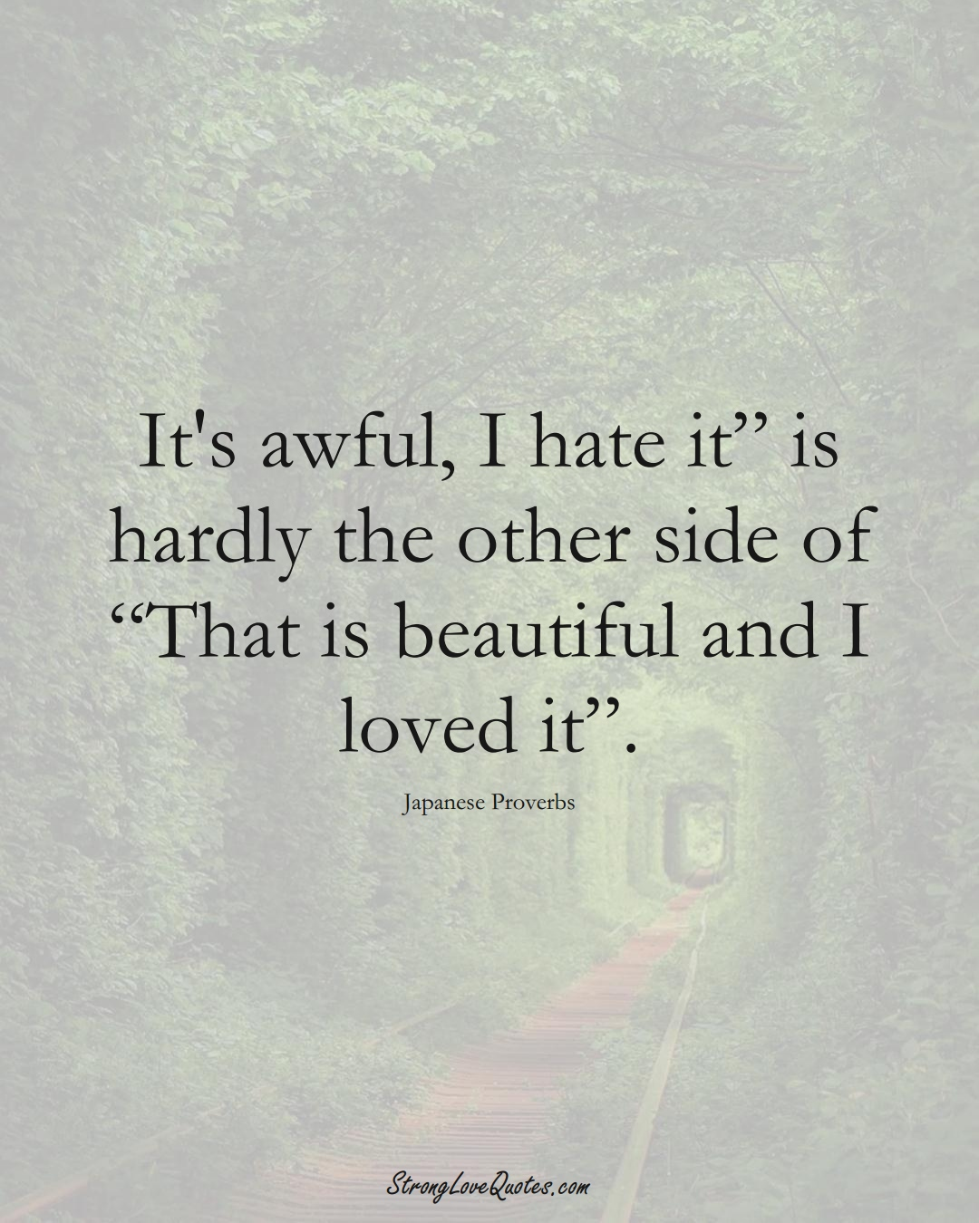"""It's awful, I hate it"""" is hardly the other side of """"That is beautiful and I loved it"""". (Japanese Sayings);  #AsianSayings"""