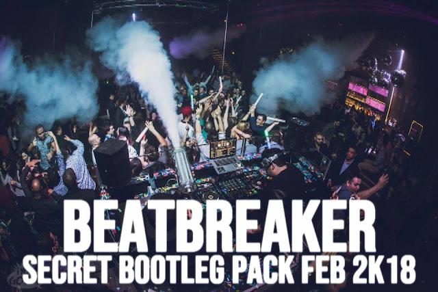 BEATBREAKER SECRET BOOTLEG PACK FEB 2018 - Revolucionmix