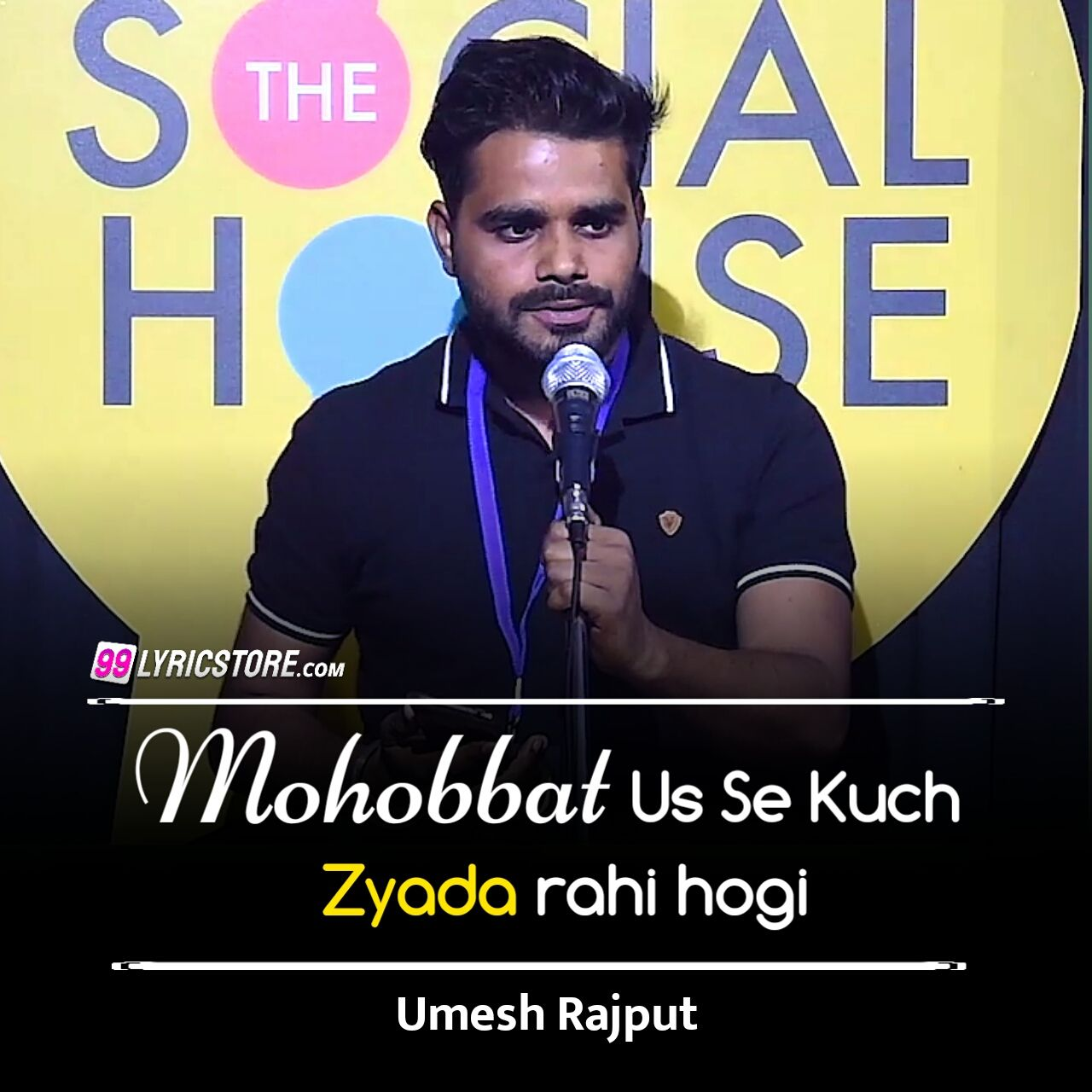 'Mohabbat Us Se Kuch Zyada rahi hogi' Poetry has written and performed by Umesh Rajput on The Social House's Plateform.