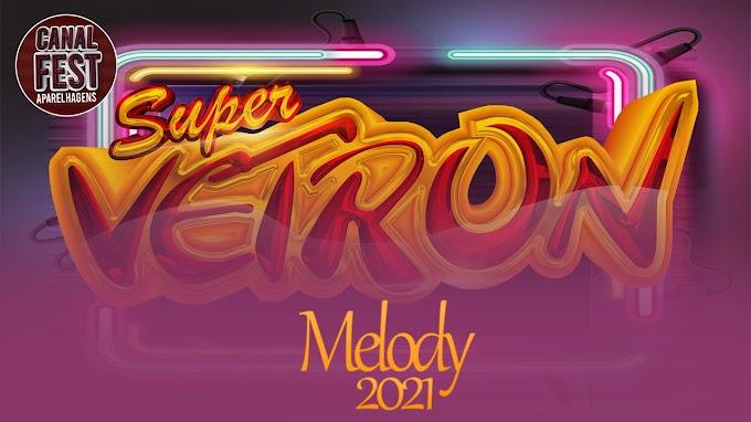 VETRON MELODY 2021 RECORDANDO COM O VETRON