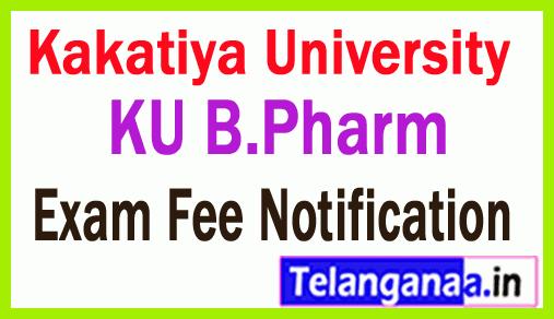 Kakatiya University B.Pharm  Exam Fee Notification