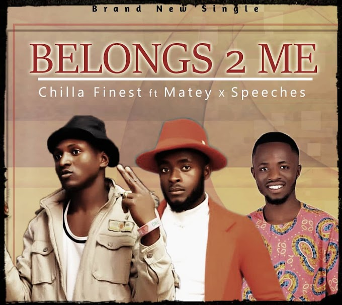 [Music] Chilla Finest ft Matey x Speeches - Belongs 2 me