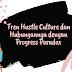 Tren Hustle Culture dan hubungannya dengan Progress Paradox