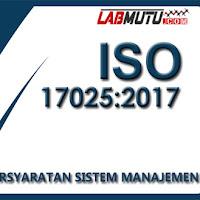 Persyaratan Sistem Manajemen ISO 17025 : 2017