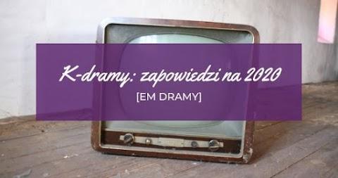 [eM dramy] K-dramy: zapowiedzi na 2020