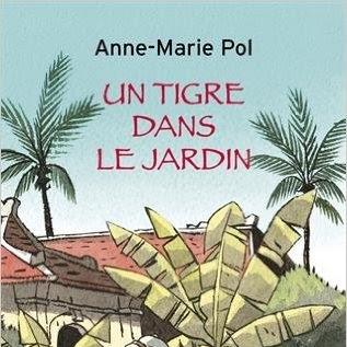 Un tigre dans le jardin d'Anne-Marie Pol