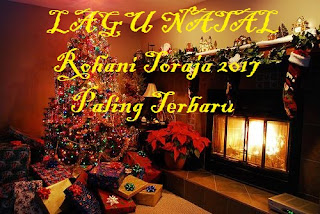 Full Lagu Rohani Natal Toraja 2017/2018 Paling Terbaru