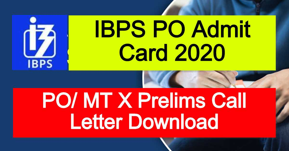IBPS PO Admit Card 2020 : PO/ MT X Prelims Call Letter Download