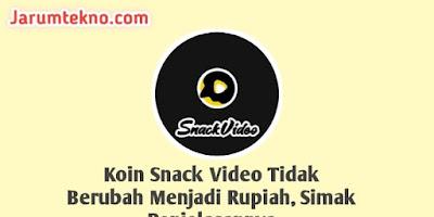 Koin Snack Video Tidak Berubah Menjadi Rupiah, Simak Penjelasannya