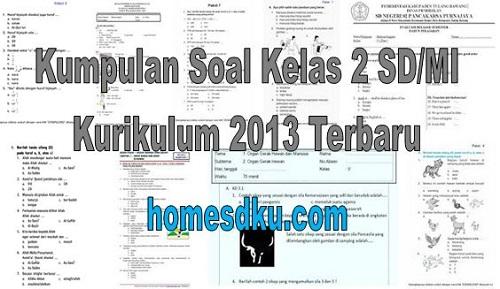Kumpulan Soal Kelas 2 SD/MI Kurikulum 2013 Terbaru