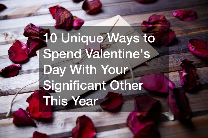 Ways to Spend Valentine's Day With Your Significant Other