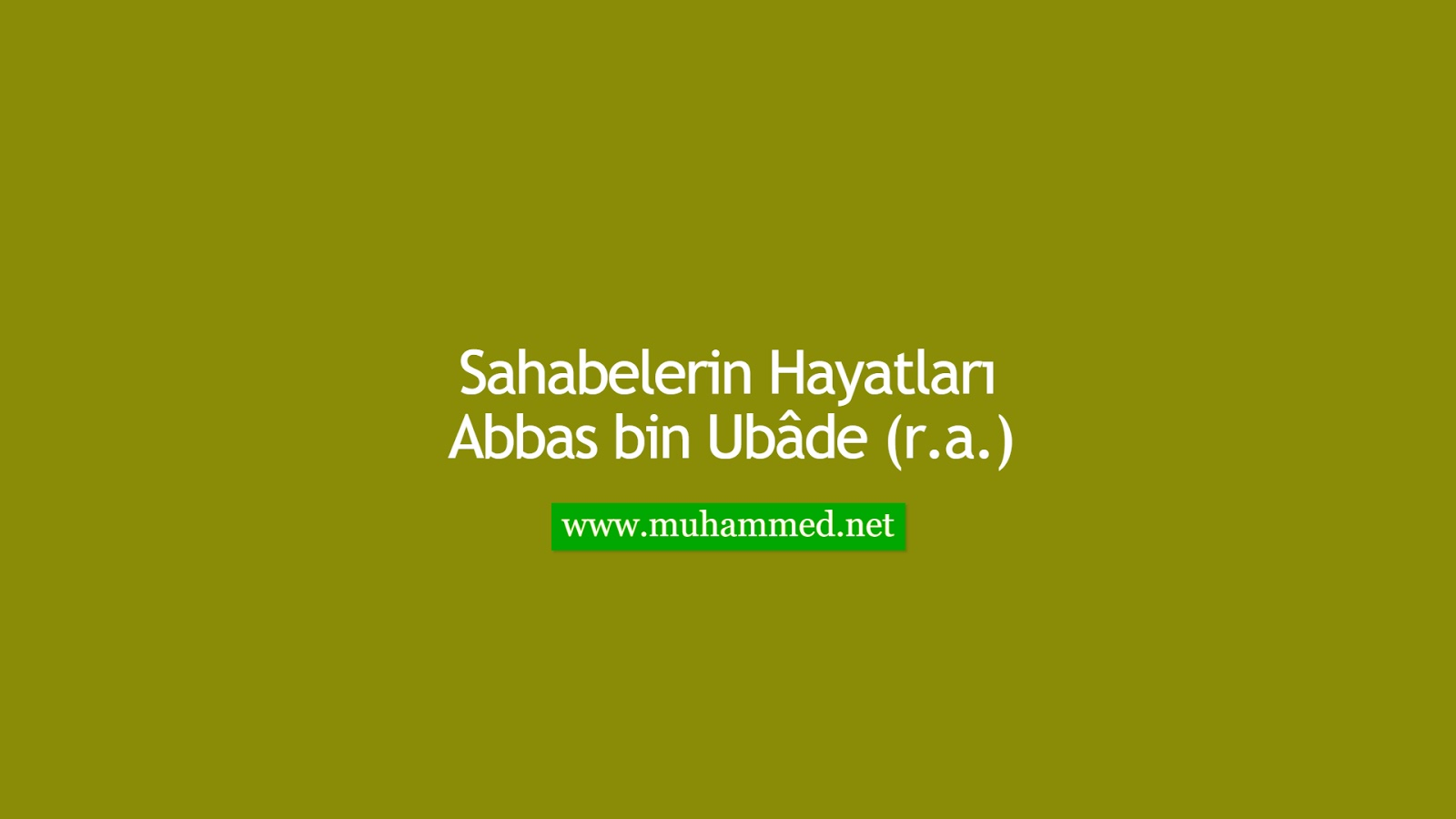 Abbas bin Ubâde (r.a.)