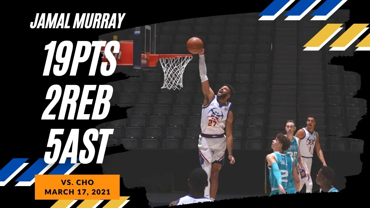 Jamal Murray 19pts vs CHO | March 17, 2021 | 2020-21 NBA Season