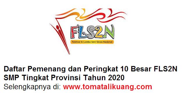 Daftar Peringkat 10 Besar FLS2N SMP Tingkat Provinsi Tahun 2020 tomatalikuang.com