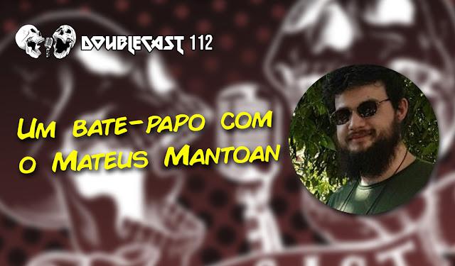 Doublecast 112 - Um bate-papo gastronômico com Mateus Mantoan