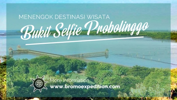 Bukit Selfie Probolinggo - Bromo Expedition